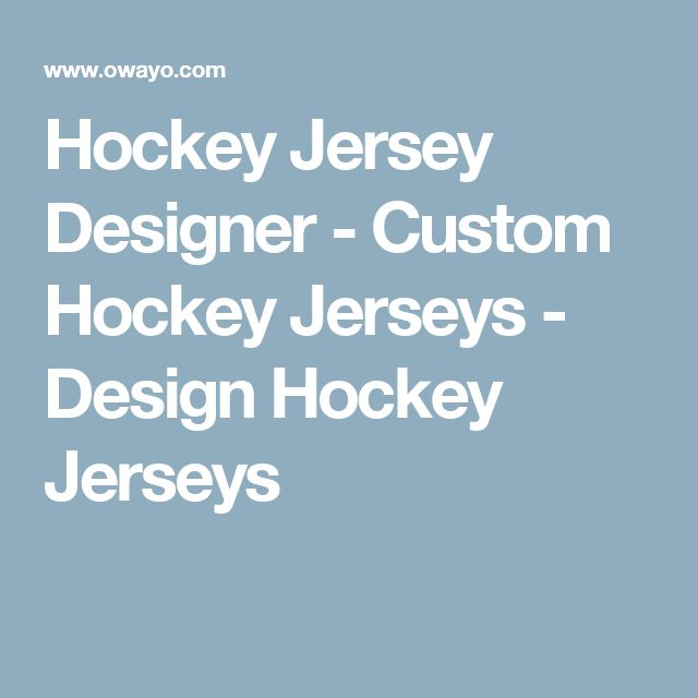 Hockey Jersey Designer - Custom Hockey Jerseys - Design Hockey Jerseys