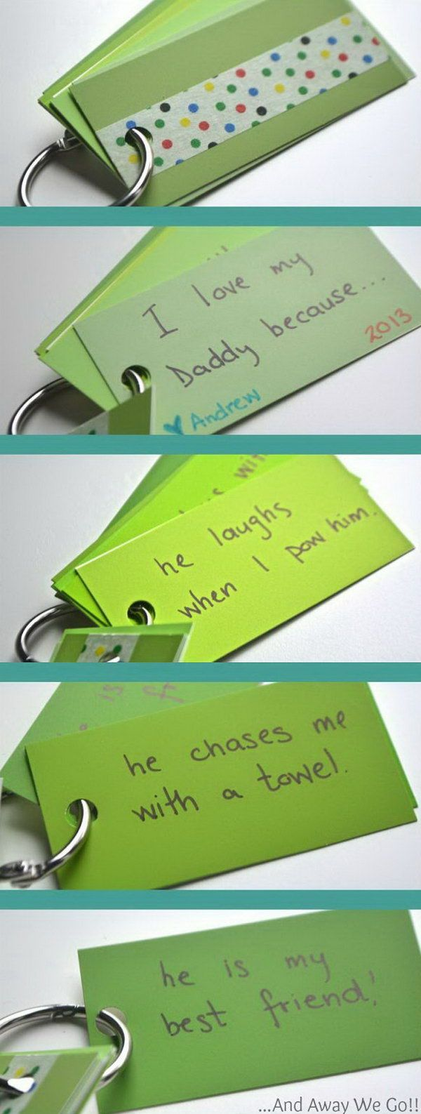 Cool Keychain Father's Day Gift. Make a keychain for Dad to take all the time. Ask your kids questions about Daddy and write down exactly what they say. This would make the Daddy laugh for years to come. Learn how to do here.
