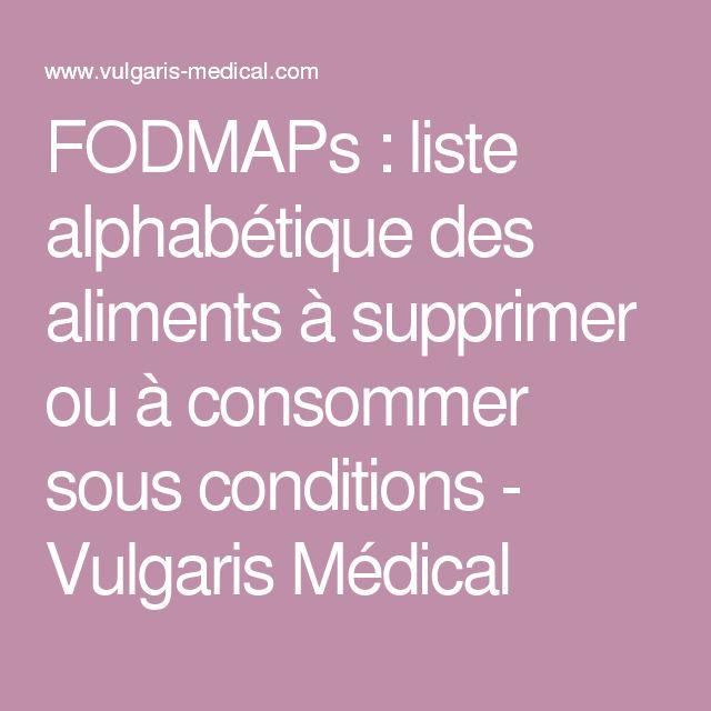 FODMAPs : liste alphabétique des aliments à supprimer ou à consommer sous conditions - Vulgaris Médical