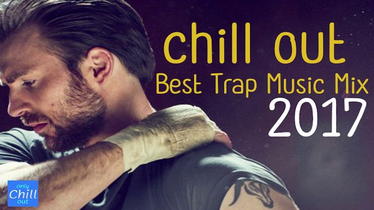 Chill Out Music Mix ❄ Best Trap 2016-2017 [HD]