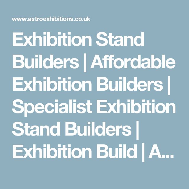 Exhibition Stand Builders | Affordable Exhibition Builders | Specialist Exhibition Stand Builders | Exhibition Build | Astro Exhibitions