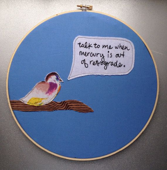 And for when the universe is out to get you. | 23 Embroideries That Totally Get You