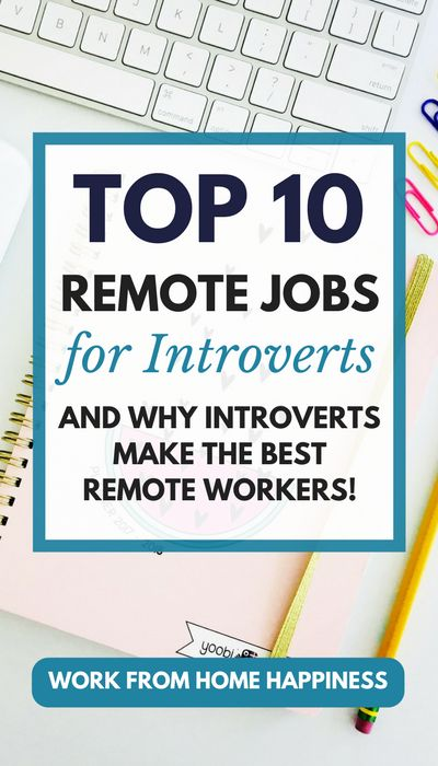 Are you an introvert? Can't stand office politics? You're not alone! Introverts can thrive in a work from home job. Learn the top 10 work from home jobs for introverts.