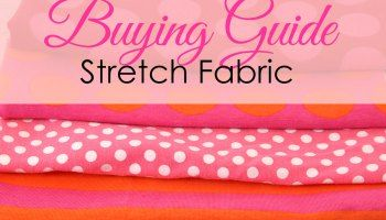 Sewing Stretch Fabric - Types of stretch fabric