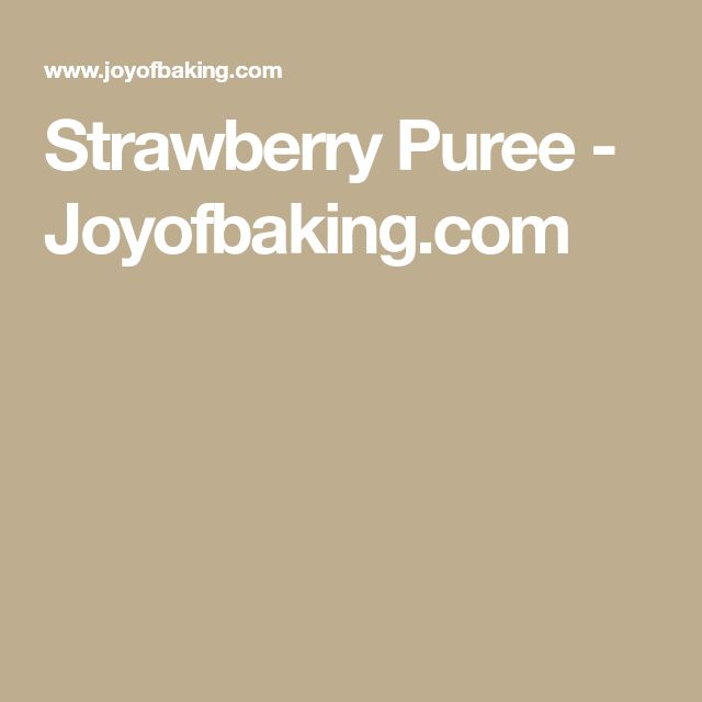 Strawberry Puree - Joyofbaking.com