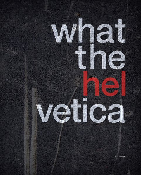 Hel vetica Art Print.  (This could become my new swear word)
