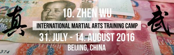 Only 4 weeks left to save money! 10th International Chinese Martial Arts Training Camp  Beijing/China July 31, 2016 - August 14 2016 Anniversary gathering of friends of traditional Chinese Martial Arts Take the opportunity to save up to $US 200! Train hard and then explore Beijing, the capital of China! Get deep insights into Chinese culture. Enjoy the many delicious varietys of chinese food! www.zhenwucamp.com