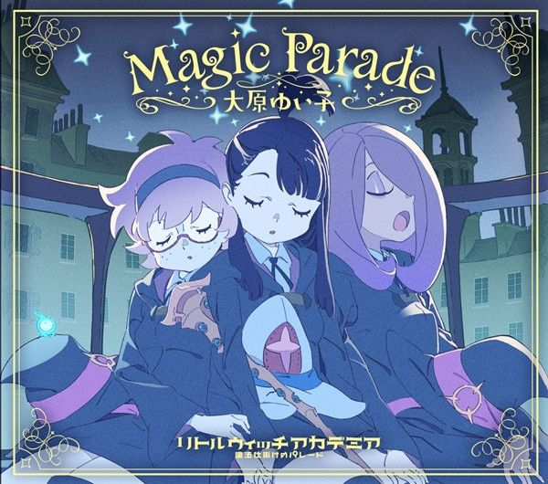 "Crunchyroll - VIDEO: ""Little Witch Academia: The Enchanted Parade"" Theme Song Previwed"