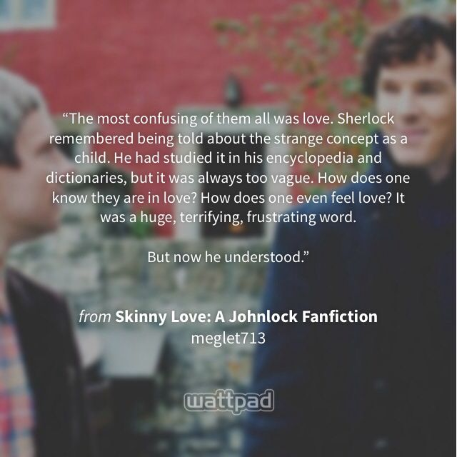 """Quote from """"Skinny Love: A Johnlock Fanfiction"""" by meglet713"""