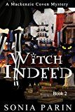 Free Kindle Book -   Witch Indeed (A Mackenzie Coven Mystery Book 2)