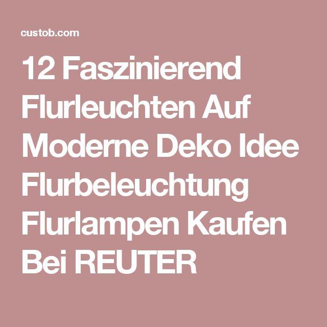 12 Faszinierend Flurleuchten Auf Moderne Deko Idee Flurbeleuchtung Flurlampen Kaufen Bei REUTER