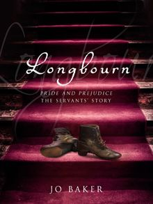 Longbourn by Jo Baker,  another spinoff from Pride and Prejudice