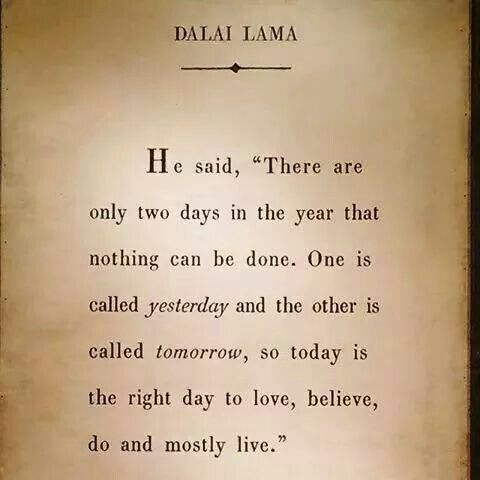 Pin by Sylvia Contreras on Quotes | Pinterest Dalai Lama Quotes There Are Only Two Days