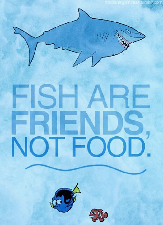 Fish Are Friends Not Food Wonderful Board Of Disney