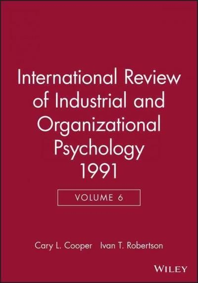 International Review of Industrial and Organizational Psychology, 1991