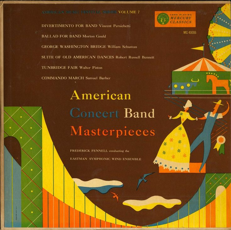 Eastman Symphonic Wind Ensemble/ Frederick Fennell-American Concert Band Masterpieces. Label: Mercury MG 40006 (1954) Design: George Maas.