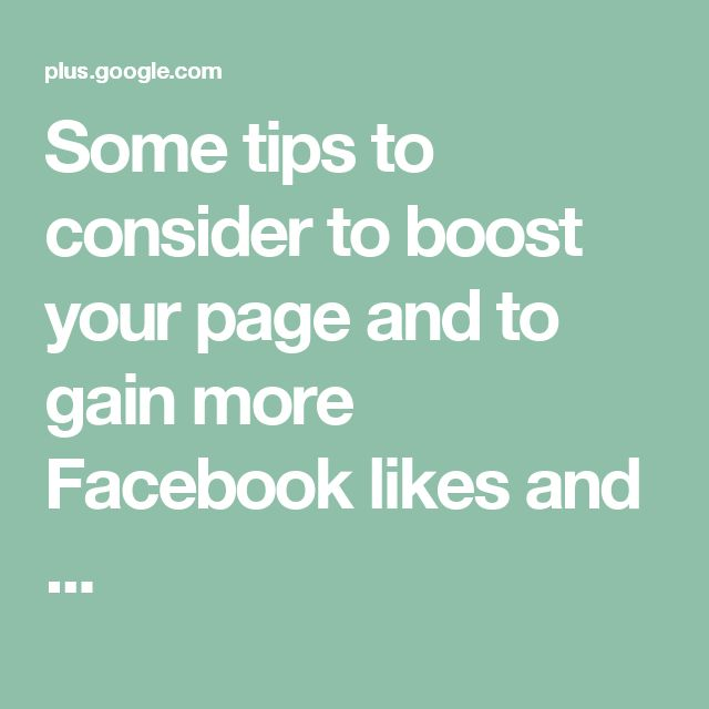 Some tips to consider to boost your page and to gain more Facebook likes and ...