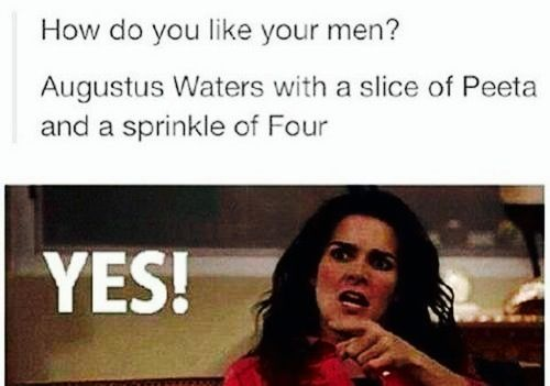 More like Four with a slice of Peeta and a sprinkle of Augustus Waters! And a touch of Percy Jackson, Nico Di Angelo and Leo Valdez! Perfect!