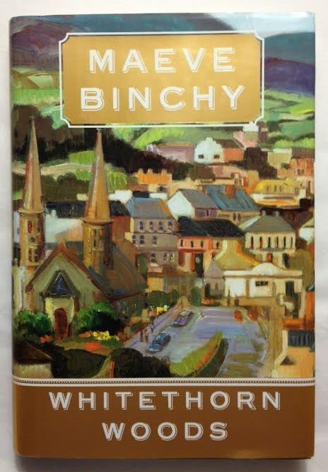 Whitethorn Woods by Maeve Binchy (2007, Hardcover with Dust Jacket)