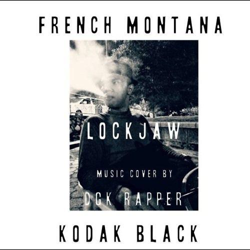 French Montana - Lockjaw Ft. Kodak Black (DGK Rapper Cover) by DGK Rapper https://soundcloud.com/nishstagger/french-montana-lockjaw-ft-kodak-black-dgk-rapper-cover