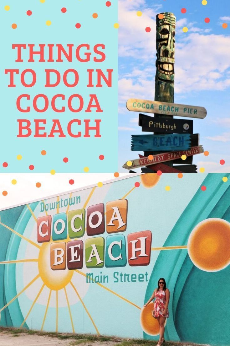Things To Do In Cocoa Beach And Port Canaveral The Florida Travel Girl Cocoa Beach Florida Cocoa Beach Florida Travel