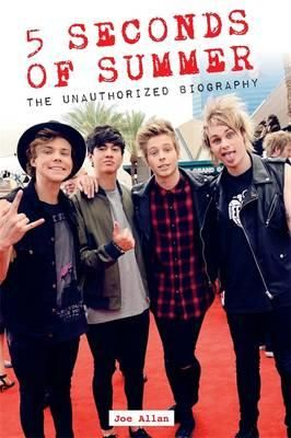 5 Seconds of Summer, The Unauthorized Biography by