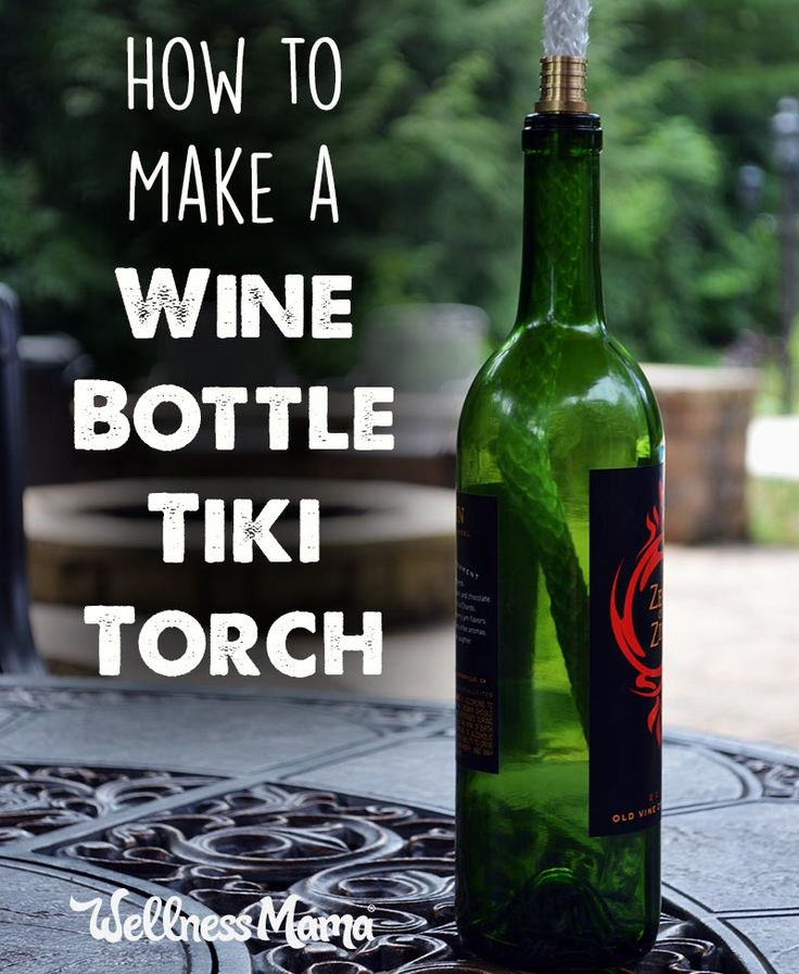How to Make Recycled Wine Bottle Tiki Torches | Wellness Mama | Bloglovin'