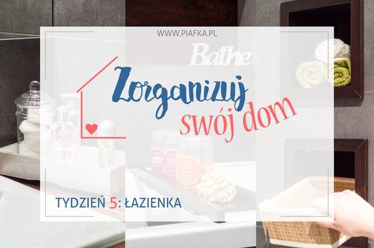 Zorganizuj Swój Dom: Tydzień 5 - Łazienka