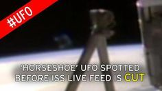'Horseshoe' UFO spotted just before International Space Station live feed is cut