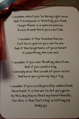 1st Day of Kindergarten/Preschool Poem. Going in the scrapbook next to the pic! Crying now! Thanks!