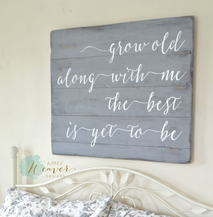 """Grow old along with me"" Wood Sign {customizable} – Aimee Weaver Designs, LLC"