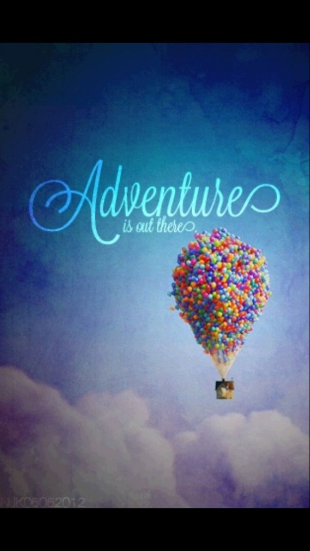 Cute Adventure Is Out There Wallpapers Adventure Is Out There Disney Disney Quotes Quotes