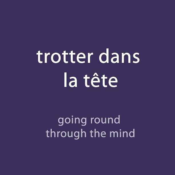 #French expression of the day: trotter dans la tête- going round through the mind Listen to the pronunciation via downloadable audio in the weekly newsletter (link in the page bio)