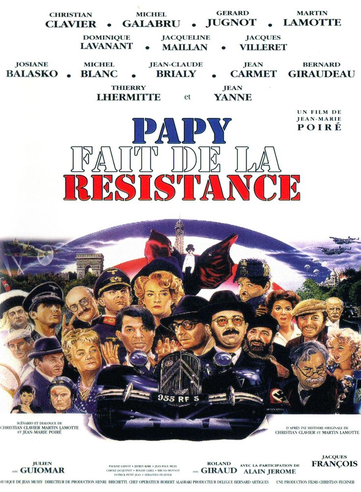 Papy fait de la résistance (1983) Stars: Christian Clavier, Michel Galabru, Roland Giraud, Gérard Jugnot, Josiane Balasko, Jean-Claude Brialy, Jean Carmet, Thierry Lhermitte ~  Director: Jean-Marie Poiré