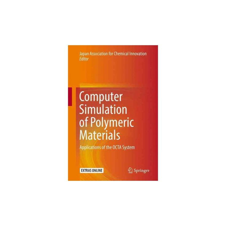 Computer Simulation of Polymeric Materials : Applications of the Octa System (Hardcover)