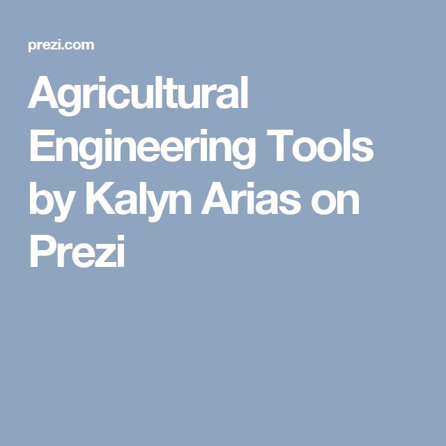 Agricultural Engineering Tools by Kalyn Arias on Prezi