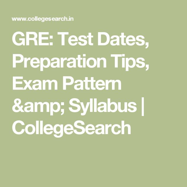 GRE: Test Dates, Preparation Tips, Exam Pattern & Syllabus | CollegeSearch