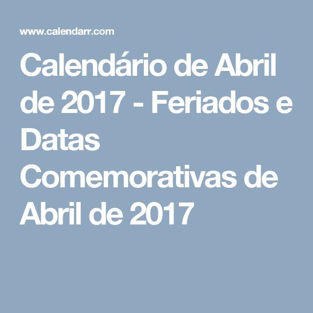 Calendário de Abril de 2017 - Feriados e Datas Comemorativas de Abril de 2017