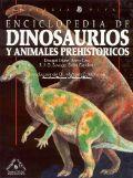 ENCICLOPEDIA DE DINOSAURIOS Y ANIMALES PREHISTÓRICOS. Dougal Dixon, Barry Cox, R. J. G. Savage y Brian Gardiner