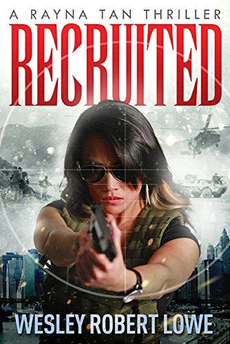 Recruited (Rayna Tan Action Thrillers) by Wesley Robert Lowe http://www.amazon.com/dp/B01AO5Q2MA/ref=cm_sw_r_pi_dp_4YLhxb07B5QTB