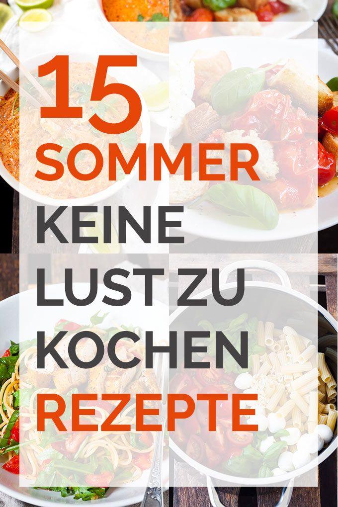 15 keine Lust zu kochen Rezepte für den Sommer. Perfekt an heißen Tagen und super schnell gemacht - Kochkarussell.com