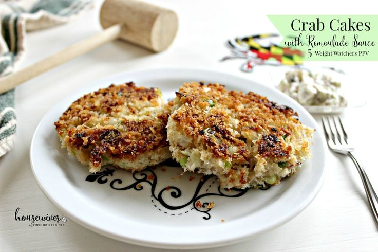 Delicious Crab Cake Recipe with Remoulade Sauce � 5 Weight Watchers PPV - Easy to make and better than any restaurant crab cake.