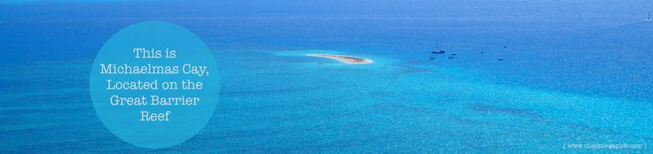 Michaelmas cay as seen from the air.