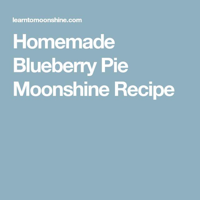 Homemade Blueberry Pie Moonshine Recipe
