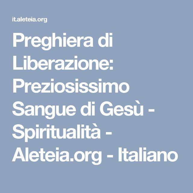 Preghiera di Liberazione: Preziosissimo Sangue di Gesù - Spiritualità - Aleteia.org - Italiano