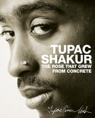 The rose that grew from concrete by Tupac--book of poems