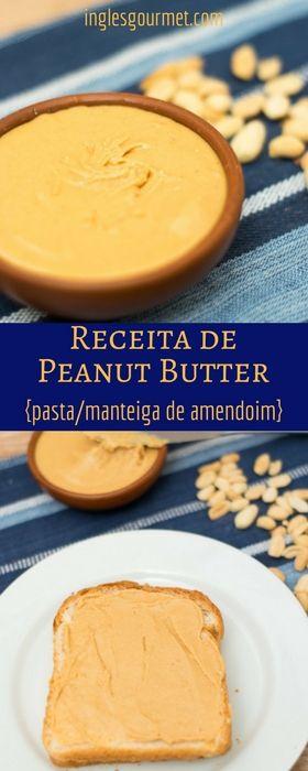 Receita de Peanut Butter {Pasta de Amendoim ou Manteiga de Amendoim} | Inglês Gourmet