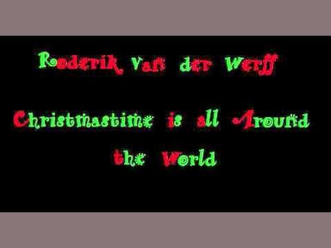 Roderik van der Werff: Christmastime is all around the world