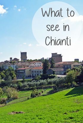 What do see and do when you are in Chianti