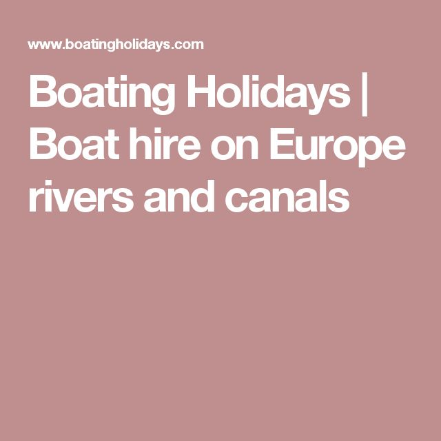 Boating Holidays | Boat hire on Europe rivers and canals
